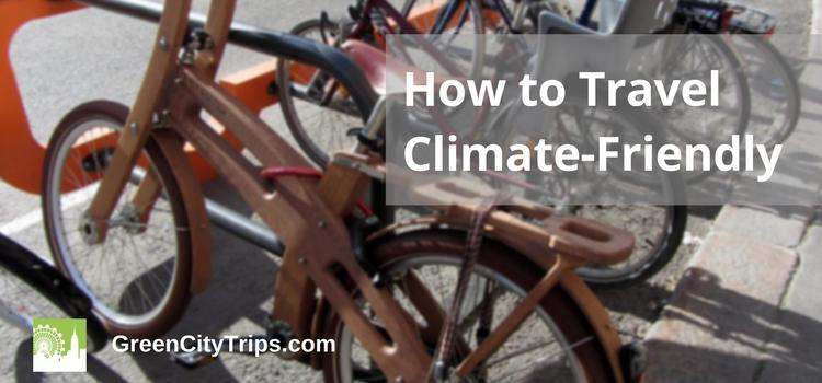 Tips on how to travel climate-friendly
