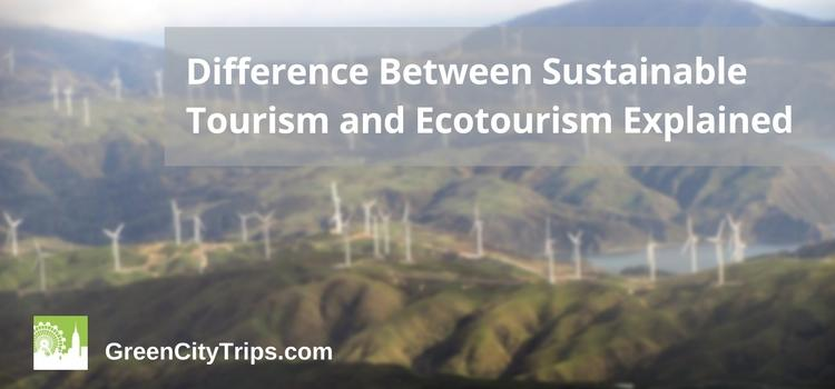 Difference between sustainable tourism and ecotourism explained