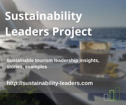 Sustainable tourism leadership insights, stories, examples